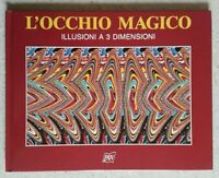 L'OCCHIO MAGICO - ILLUSIONI A 3 DIMENSIONI - N.E. THING ENTERPRISES - PAN - 1994