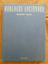 HORLOGES ANCIENNES. NORBERT TIEGER. FLAMMARION 1991.Planches in et hors-texte