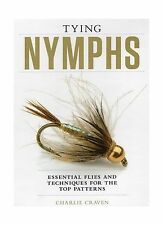 Tying Nymphs: Essential Flies and Techniques for the Top Patterns Free Shipping