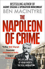 The Napoleon of Crime: The Life and Times of Adam Worth, the Real Moriarty by Ben Macintyre (Paperback, 1998)
