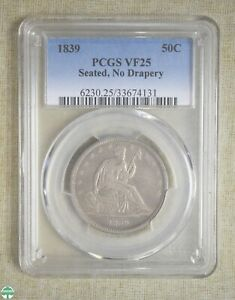 1839 SEATED LIBERTY HALF DOLLAR - SEATED, NO DRAPERY - PCGS CERTIFIED - VF 25