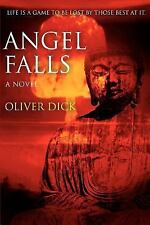 Angel Falls : Life Is a game to be lost by those best at It by Oliver Dick...
