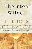 NEW The Ides of March: A Novel by Thornton Wilder
