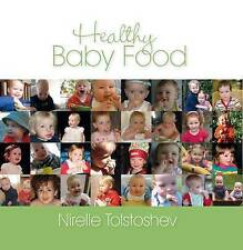 NEW Healthy Baby Food by Nirelle Tolstoshev