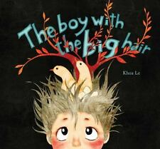 THE BOY WITH THE BIG HAIR - LE, KHOA - NEW HARDCOVER BOOK