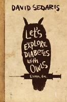 "David Sedaris ""SIGNED""  Let's Explore Diabetes with Owls 1st - 1st HC 2013"