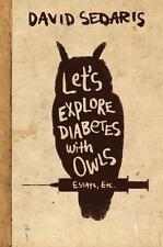 DAVID SEDARIS Let's Explore Diabetes With Owls HARDCOVER