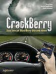 CrackBerry: True Tales of BlackBerry Use and Abuse (Books for Professionals by P