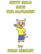 Kitty Milo Says the Alphabet (A Read-Aloud Book for Children) by Ivan Henley...