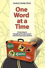 One Word at a Time: A Road Map for Navigating Through Dyslexia and Other Learnin