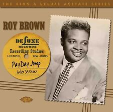 ROY BROWN - PAYDAY JUMP-THE 1949-51 SESSIONS (KING & DELUXE  CD NEW