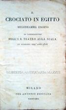 1826 – ROSSI, IL CROCIATO IN EGITTO. MELODRAMMA EROICO – BALLETTO MILANO DANZA