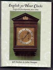 ENGLISH 30 HOUR CLOCKS by John Hooper, Jeff Darken longcase grandfather movement