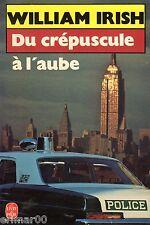 Du crépuscule à l'aube // 6 Nouvelles // William IRISH // Policier // Suspence