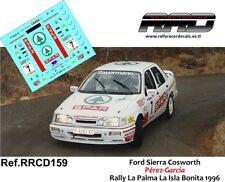 DECAL/CALCA 1/43; Ford Sierra Cosworth; Perez-Garcia; Rally de la Palma 1996