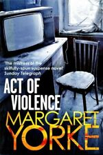 Act of Violence,Margaret Yorke- 9780751552072
