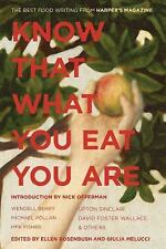 Know That What You Eat You Are: The Best Food Writing from Harper's Magazine