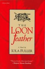 The Loon Feather: By Fuller, Iola