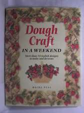 Dough Craft in a Weekend (Crafts in a Weekend), Neal, Moira, Excellent Book