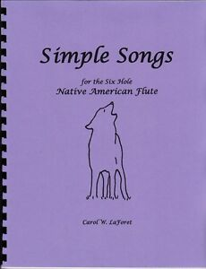 Songbook for the 6 hole Native American Flute - Simple Songs Song Book