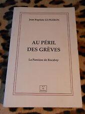 AU PERIL DES GREVES, la paroisse de Rocabey - J.-B. Le Pezron - 1994