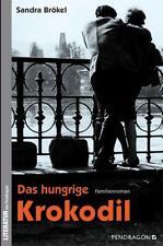 Das hungrige Krokodil - Roman von Sandra Brökel  (9783865326089)