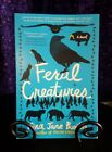 ARC / Uncorrected Proof Feral Creatures by Kira Jane Buxton, 2021 Softcover