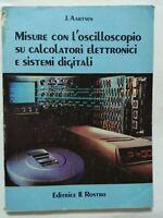 BOOK MISURE CON L'OSCILLOSCOPIO SU CALCOLATORI ELETTRONICI E SISTEMI DIGITALI