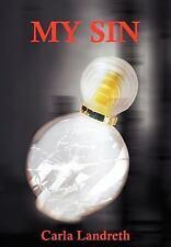 My Sin by Carla Landreth (2004, Hardcover)
