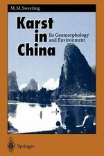 Karst in China : Its Geomorphology and Environment 15 by Marjorie M. Sweeting...
