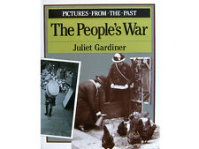 THE PEOPLES WAR by Juliet Gardiner Pictures From The Past Series Paperback, 1993