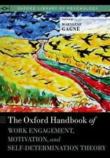 THE OXFORD HANDBOOK OF WORK ENGAGEMENT, MOTIVATION, AND SELF-DETERMINATION THEOR