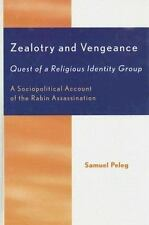 Zealotry and Vengeance: Quest of a Religious Identity Group: By Peleg, Samuel
