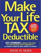 Make Your Life Tax Deductible: Easy Techniques to