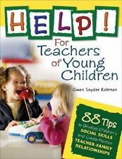 Help! For Teachers of Young Children: 88 Tips to Develop Children's-ExLibrary