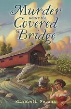 Murder Under the Covered Bridge A Bucket List Mystery