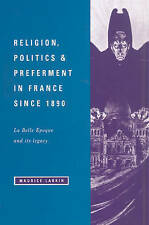 Religion, Politics and Preferment in France since 1890: La Belle Epoque and its