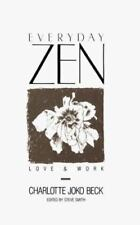 Everyday Zen: Love & Work by Charlotte Joko Beck