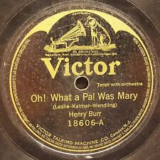 Victor 18606 HENRY BURR - OH! WHAT A PAL WAS MARY / JOHN STEEL - DEAR HEART 1919