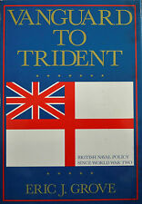Vanguard to Trident : British Naval Policy since World War II by Eric J....