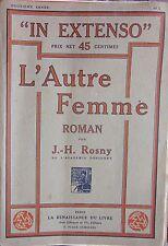 J.-H. ROSNY. L'Autre Femme. Roman. In Extenso. Renaissance du Livre