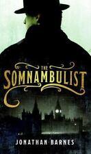 Jonathan Barnes - Somnambulist (2008) - Used - Trade Cloth (Hardcover)