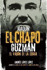 Joaquín el Chapo Guzmán: el Varón de la Droga by Andrés López López (2015,...