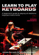 Learn to Play Keyboards: A Beginner's Guide to Playing All Electronic Keyboard I