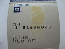 GM # 1630023 NEW OEM VLV-REL QTY 1