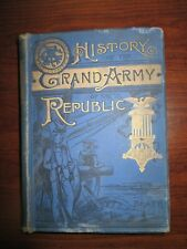 Civil War ~ History of the Grand Army of the Republic ~ Beath - 1889