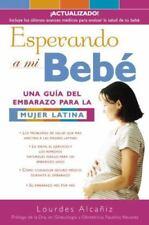 Esperando a mi bebé: Una guía del embarazo para la mujer latina (Spanish
