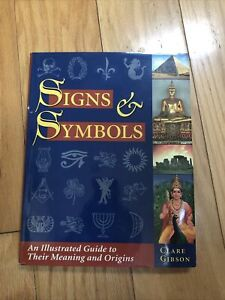 Signs & Symbols An Illustrated Guide To Their Meaning And Origins Clare Gibson