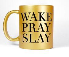 Wake Pray Slay Gold Coffee Mug Tea Cup Women's Inspirational Hustle Gift for Her