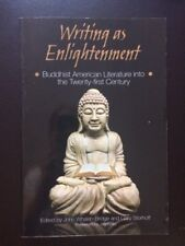 FIRST EDITION  - WRITING AS ENLIGHTENMENT: BUDDHIST AMERICAN LITERATURE